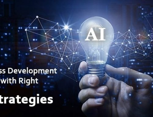 11 Ways You Can Do To Improve Your Business Development Efforts with Right AI Strategies
