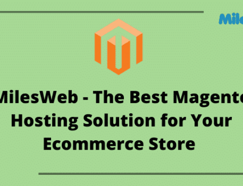 MilesWeb: The Best Magento Hosting Solution for Your Ecommerce Store